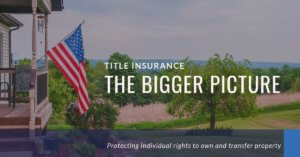 Title Insurance The Bigger Picture