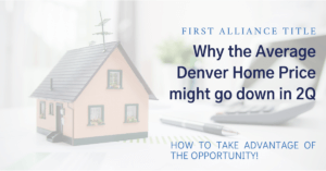 Why the Average Denver Home Price May Go Down in 2Q